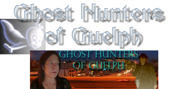 Ghost Hunters of Guelph Paranormal Association provides private ghost walks, in home seminars,  Investigations, EVP sessions, Energy Healing with therapeutic Touch